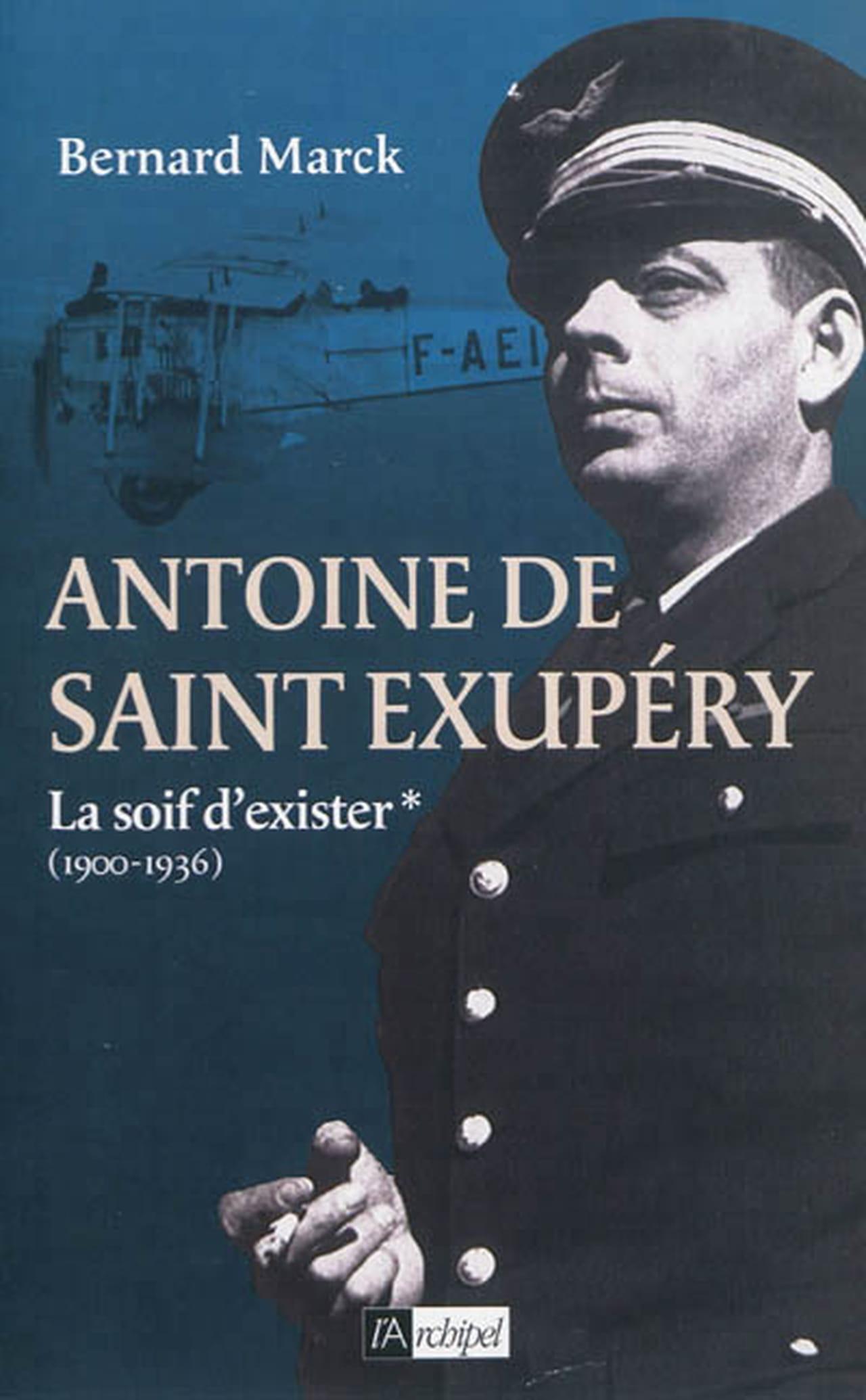 Bernard marck antoine de saint exup ry vie d un h ros for Salon saint exupery