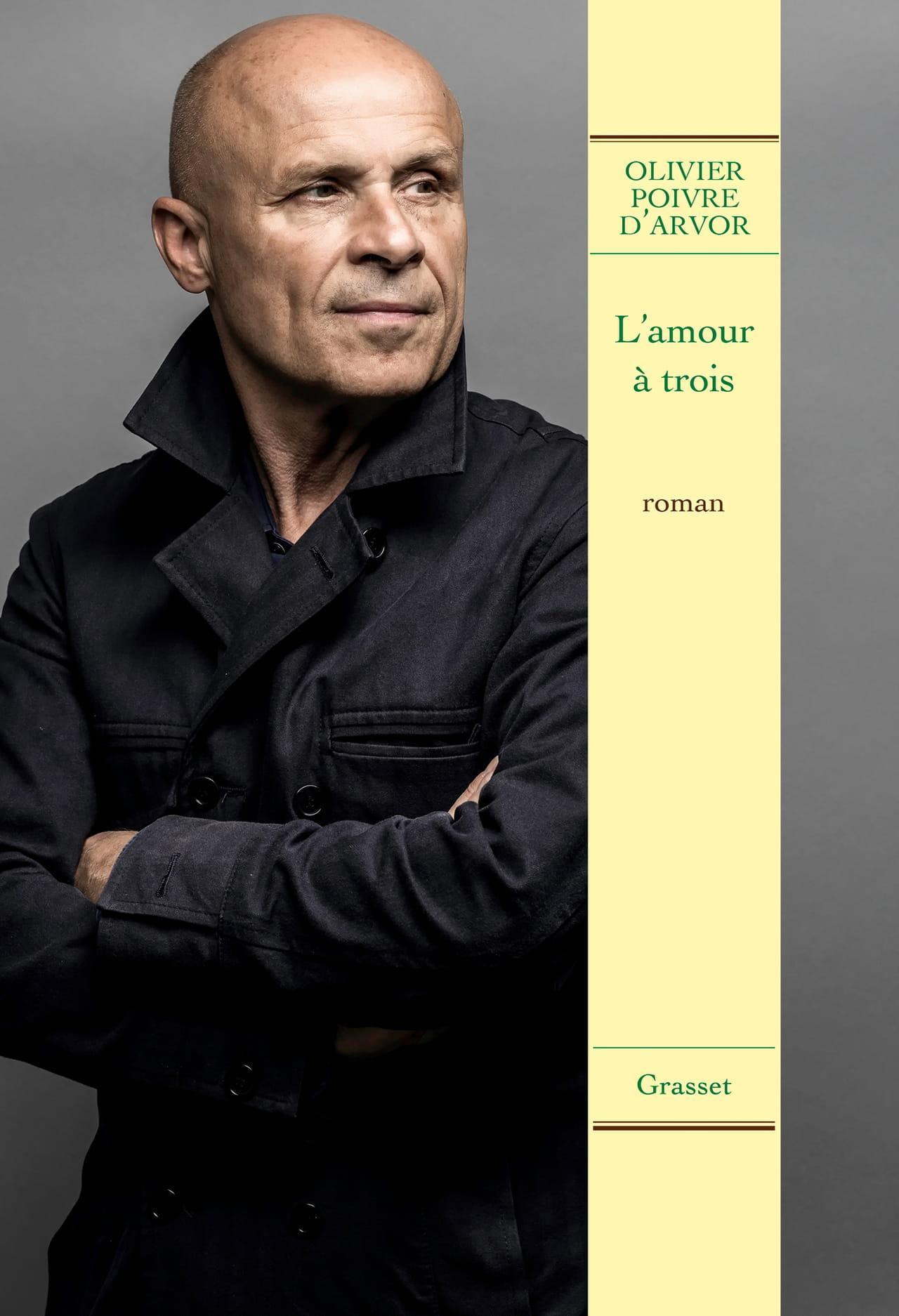 Olivier Poivre d'Arvor, L'amour à trois… n'est pas une ...