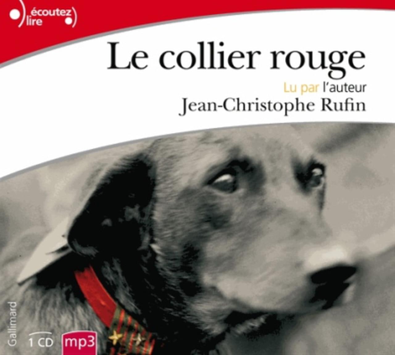 Le Collier rouge, lu par Jean-Christophe Rufin