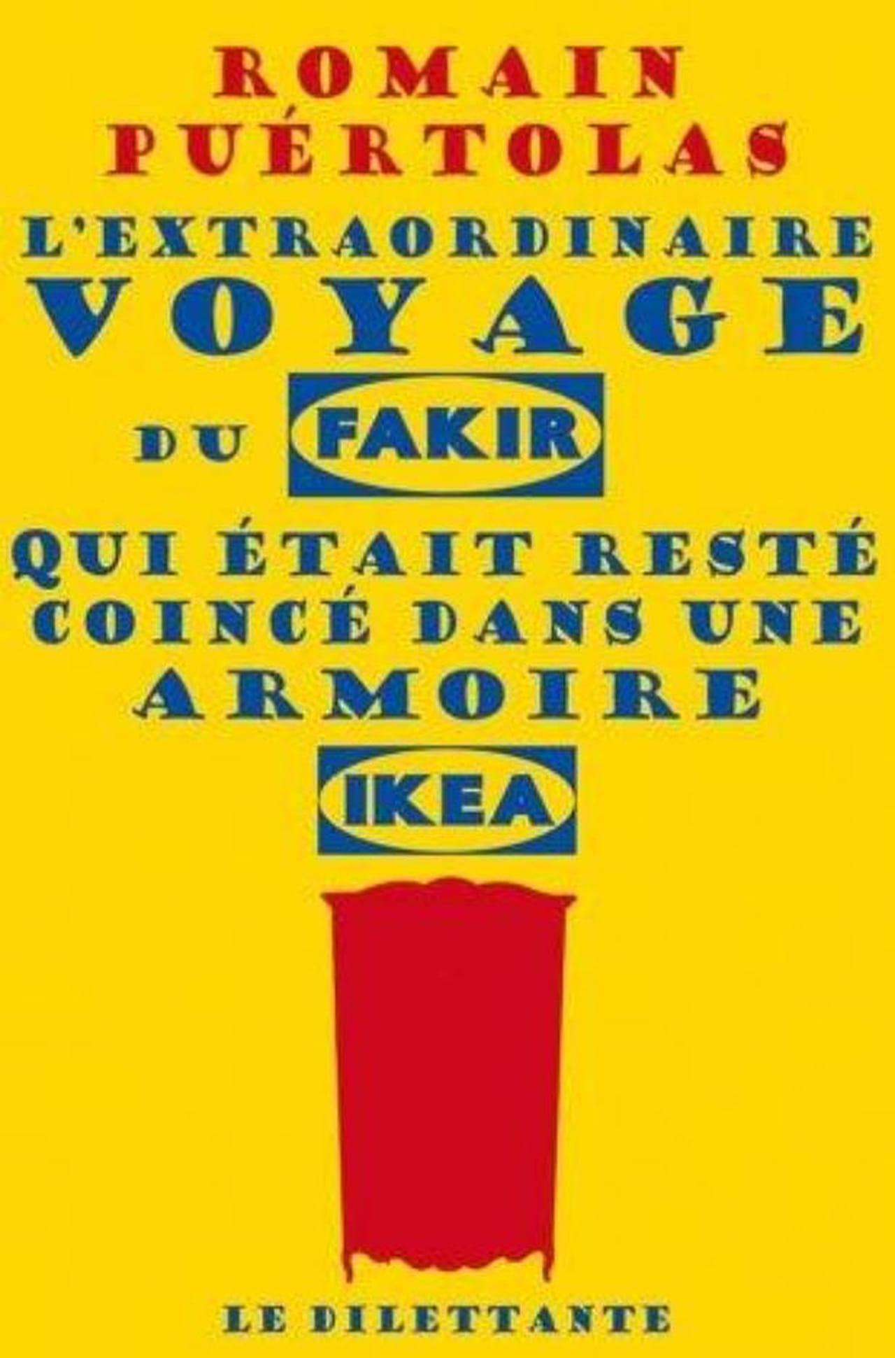 L'extraordinaire vyage du fakir qui était resté coincé dans une armoire Ikea, Romain Puertolas