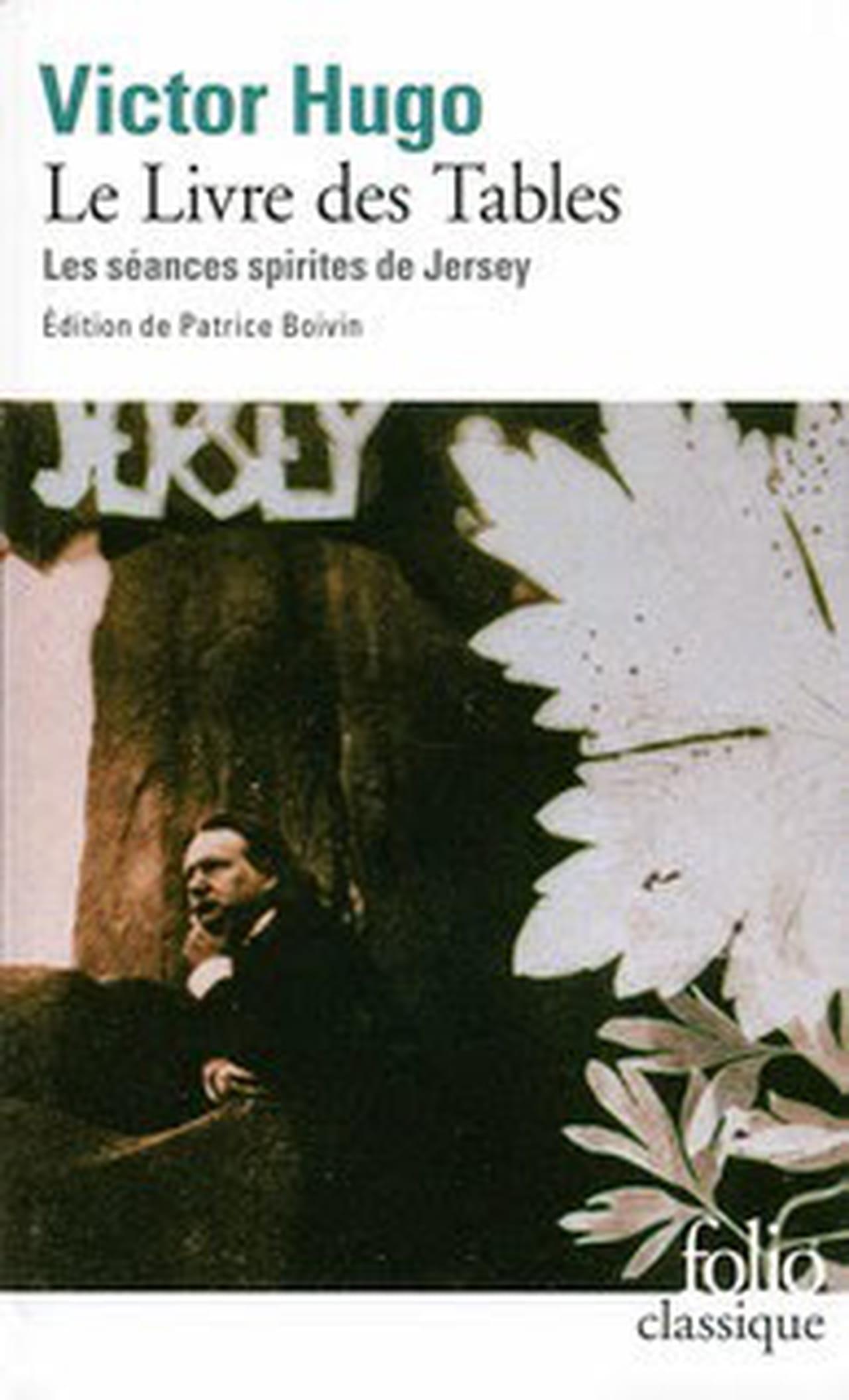Victor Hugo Le Livre Des Tables Les Seances Spirites De