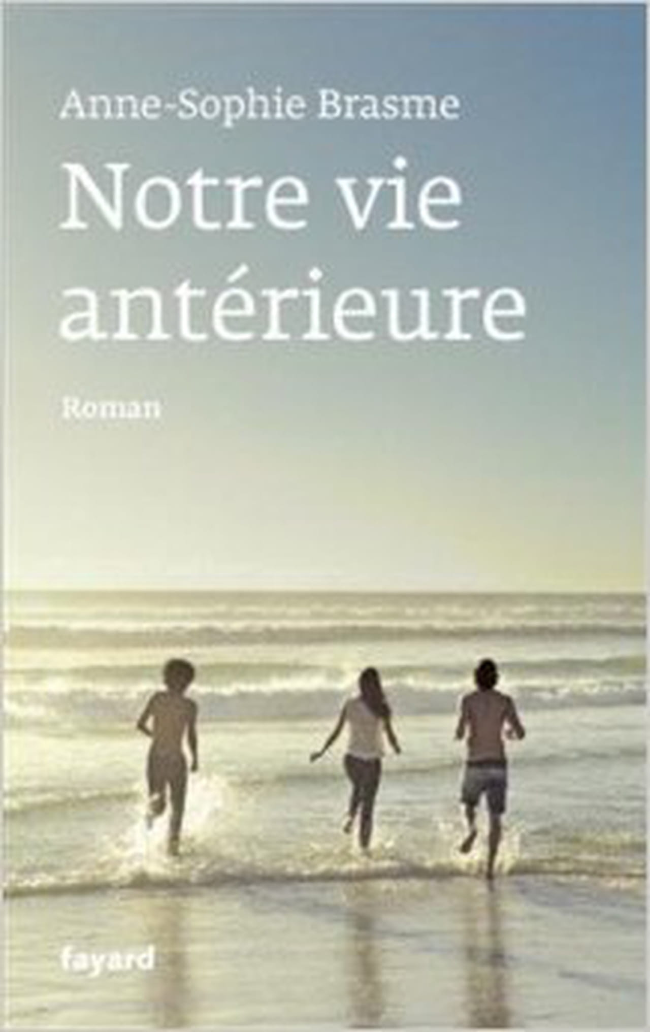 Image result for Anne-Sophie Brasme / Notre vie antérieure