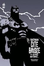 Batman Cité brisée et autres histoire couverture