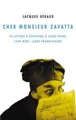 Cher Monsieur Zavatta, 18 lettres d'écrivains à leurs pairs, leur mère, leurs fournisseurs