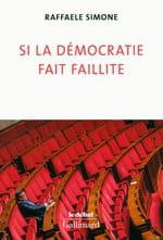 Si la démocratie fait faillite, une hypothèse plausible