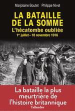 La bataille de la Somme, une offensive de la Grande Guerre sortie de l'oubli