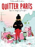 """""""Quitter Paris, vous en rêvez ? je l'ai fait"""""""