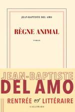 Jean-Baptiste Del Amo, Le Règne animal