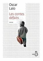 Les contes défaits d'Oscar Lalo: L'enfance dévastée