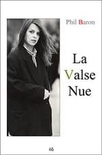 Un roman comme une chanson : «La valse nue» de Phil Baron
