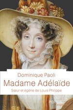 Madame Adélaïde, l'alter ego de Louis-Philippe