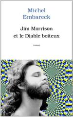 Jim Morrison et le diable boiteux. Le roman de la rentrée littéraire.