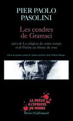 Les cendres de Gramsci, de Pier Paolo Pasolini, et autres poèmes