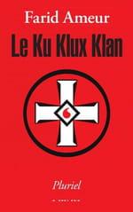 Les multiples vie du Ku Klux Klan