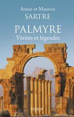 Palmyre vérités et légendes, pour l'amour de l'antiquité