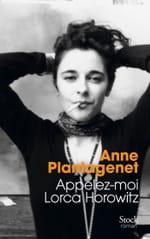 Appelez-moi Lorca Horowitz, de Anne Plantagenet : Je suis une autre