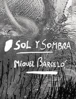 """Miquel Barceló : """"Sol y sombra"""" à Paris"""