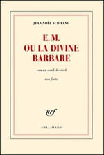 Les trois vies de Schifano accompagnent E.M. ou la divine barbare