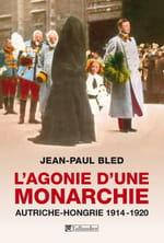 """""""L'agonie d'une monarchie"""", nostalgie et héritage des habsbourg"""
