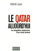Le Qatar, un pays très riche, des questions et beaucoup de fantasmes...