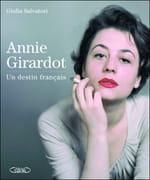 Annie Girardot, un destin français