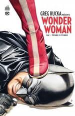 Greg Rucka présente Wonder Woman, tome 1 – Terre à terre