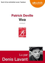 """""""Viva"""" de Patrick Deville lu par Denis Lavant"""