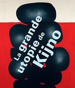 Kijno e(s)t l'utopie, ou l'art de voir autrement le monde