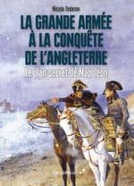 La grande armée à la conquête de l'Angleterre, le grand dessein de Napoléon