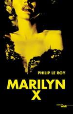 """Philip Le Roy, """"Marilyn X"""""""