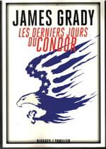 Les derniers jours du Condor, (James Grady, le retour)