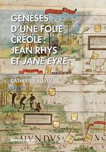 Genèse d'une folie créole : Jean Rhys et Jane Eyre