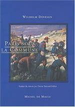 Wilhelm Dinesen, Paris sous la Commune : L'histoire n'a jamais fini d'être écrite