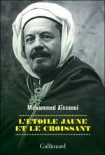 """Mohammed Aïssaoui, """"L'Etoile jaune et le Croissant"""" : Une enquête en forme de témoignage sur l'existence des Justes musulmans"""
