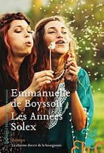 Emmanuelle de Boysson, Les Années Solex: Le charme vénéneux de la bourgeoisie
