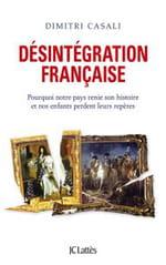 La désintégration française, une fatalité ? le nouvel essai percutant de Dimitri Casali