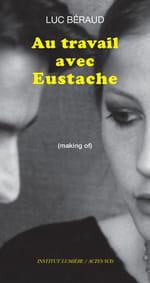 """Au travail avec Eustache, le cinéaste de """"La Maman et la putain"""""""