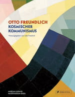 Otto Freundlich, une méditation en couleurs cosmiques