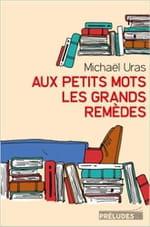 Thérapie littéraire et beauté romanesque : un livre de Michaël Uras