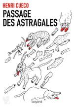 Passage des Astragales de Henri Cueco