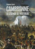 Cambronne, le mythe du héros