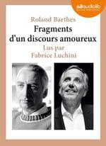 """""""Fragments d'un discours amoureux"""" de Roland Barthes lu par Fabrice Luchini, la jouissance du verbe"""