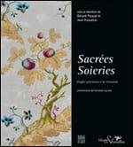 """Gérard Picaud et Jean Foisselon, """"Sacrées soieries, étoffes précieuses à la Visitation"""""""