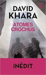 "David Khara, ""Atomes crochus"""