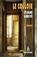 """le triste et beau """"Couloir"""" de Sylvaine Arrivé"""