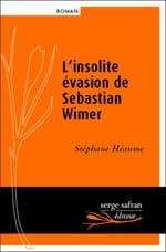 Stéphane Heaume, L'insolite évasion de Sebastian Wimer: La vérité recomposée