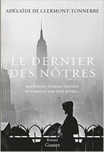 """La vie comme une page blanche : """"Le dernier des nôtres"""" d'Adélaïde de Clermont-Tonnerre"""
