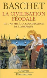 """""""La Civilisation féodale, de l'An Mil à la colonisation de l'Amérique"""" Une synthèse impressionnante sur l'Europe médiévale, via l'Amérique"""