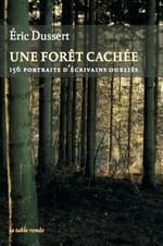 """Dix bonnes raisons de ne pas lire """"Une forêt cachée"""" d'Eric Dussert"""