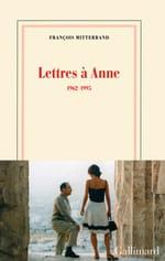 François Mitterrand, Lettres à Anne 1962-1995